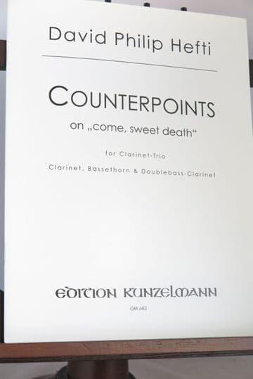 Hefti D P - Counterpoints on 'O Come Sweet Death' for Clarinet Trio